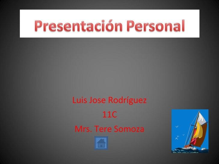 Luis Jose Rodríguez 11C Mrs. Tere Somoza
