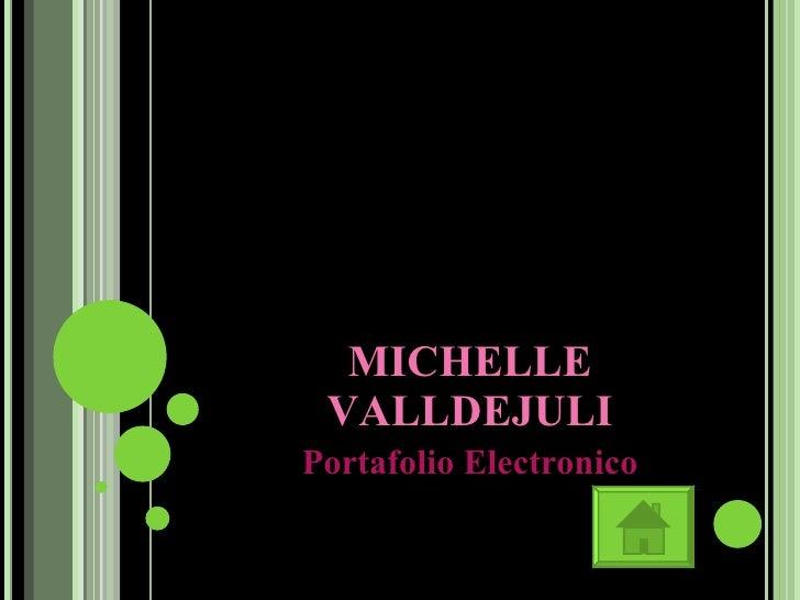 MICHELLE VALLDEJULI Portafolio Electronico