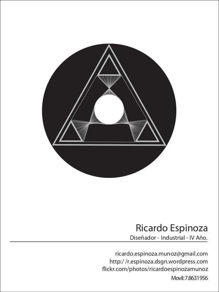 Ricardo Espinoza          Diseñador - Industrial - IV Año.     ricardo.espinoza.munoz@gmail.com  http:/ /r.espinoza.dsgn.w...