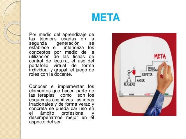 META Por medio del aprendizaje de las técnicas usadas en la segunda generación se establece e interioriza los conceptos po...