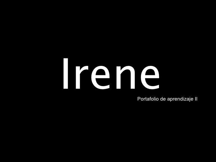 Irene   Portafolio de aprendizaje II
