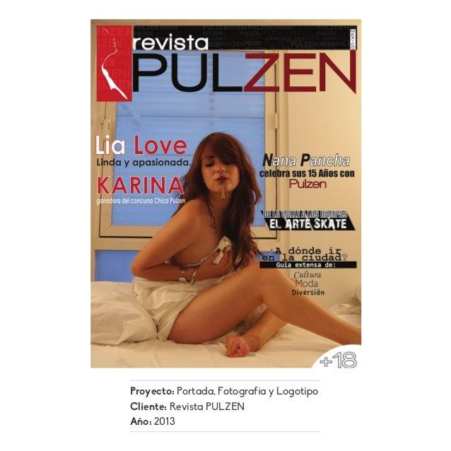 Proyecto: Portada, Fotografía y Logotipo Cliente: Revista PULZEN Año: 2013