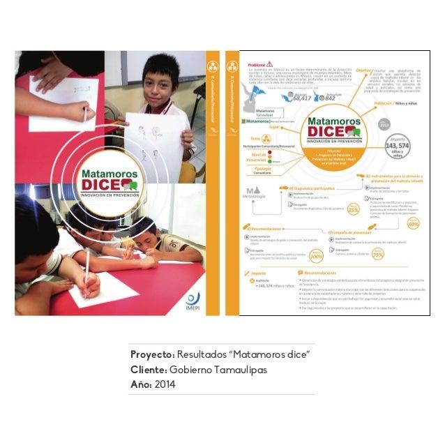 """Proyecto: Resultados """"Matamoros dice"""" Cliente: Gobierno Tamaulipas Año: 2014"""