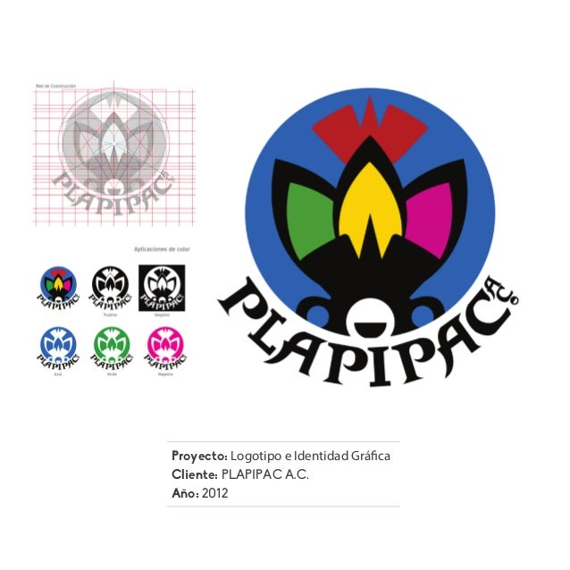 Proyecto: Logotipo e Identidad Gráfica Cliente: PLAPIPAC A.C. Año: 2012