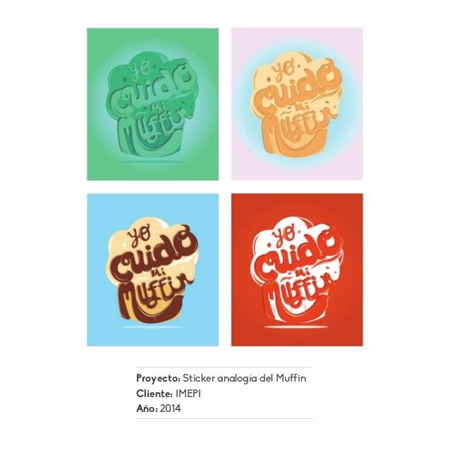 Proyecto: Sticker analogía del Muffin Cliente: IMEPI Año: 2014