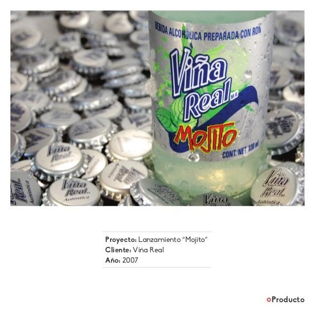 """Proyecto: Lanzamiento """"Mojito"""" Cliente: Viña Real Año: 2007 Producto"""