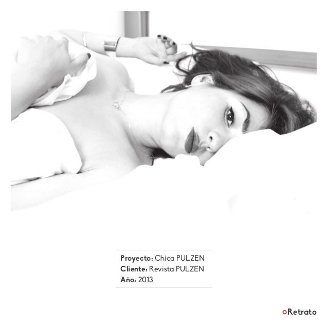 Proyecto: Chica PULZEN Cliente: Revista PULZEN Año: 2013 Retrato