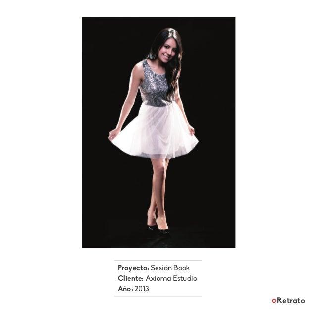 Proyecto: Sesión Book Cliente: Axioma Estudio Año: 2013 Retrato