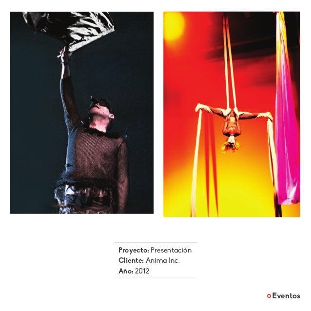 Proyecto: Presentación Cliente: Anima Inc. Año: 2012 Eventos