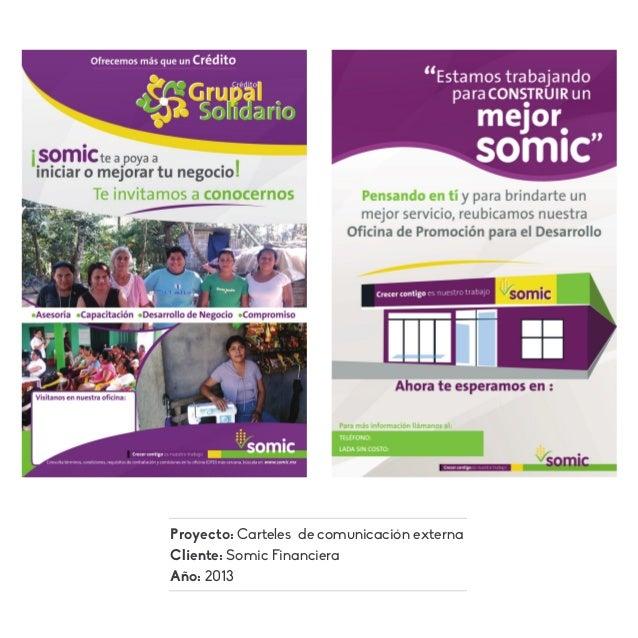 Proyecto: Carteles de comunicación externa Cliente: Somic Financiera Año: 2013