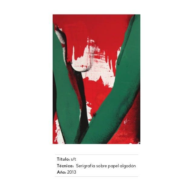 Título: s/t Técnica: Serigrafía sobre papel algodón Año: 2013