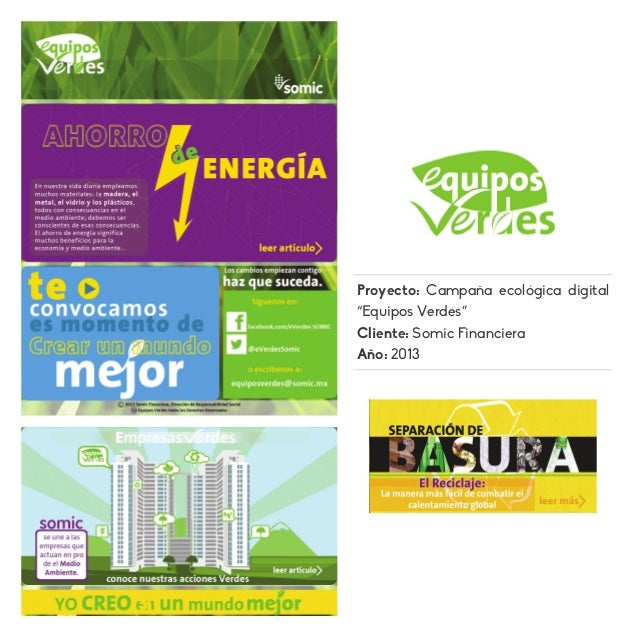 """Proyecto: Campaña ecológica digital """"Equipos Verdes"""" Cliente: Somic Financiera Año: 2013"""