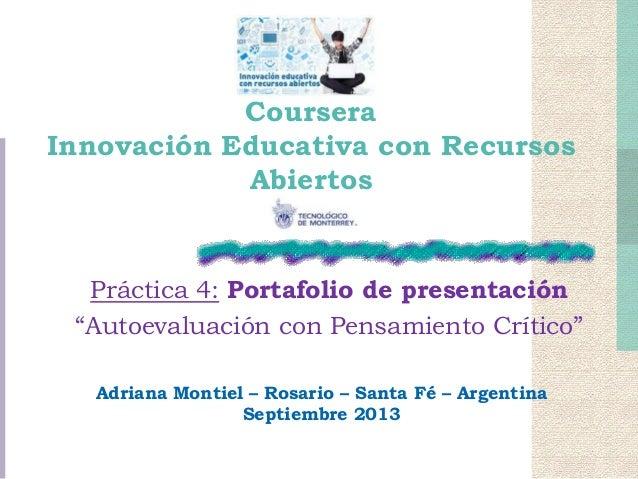 """Coursera Innovación Educativa con Recursos Abiertos Práctica 4: Portafolio de presentación """"Autoevaluación con Pensamiento..."""