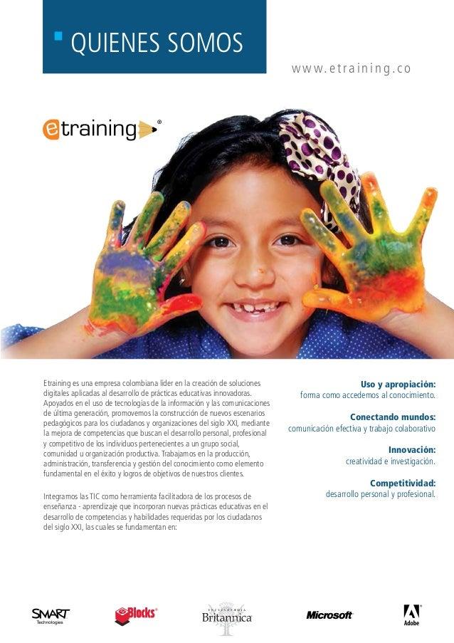 ® Etraining es una empresa colombiana líder en la creación de soluciones digitales aplicadas al desarrollo de prácticas ed...