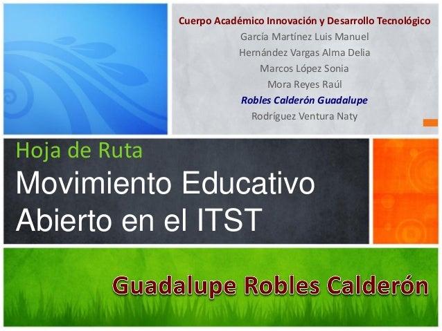 Cuerpo Académico Innovación y Desarrollo Tecnológico García Martínez Luis Manuel Hernández Vargas Alma Delia Marcos López ...