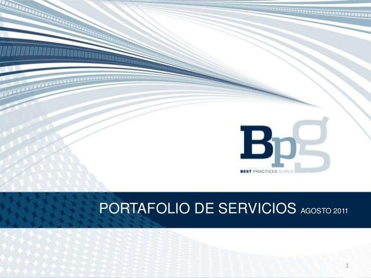 PORTAFOLIO DE SERVICIOS AGOSTO 2011<br />1<br />