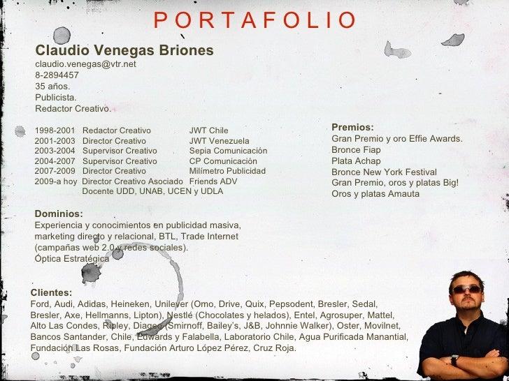 P O R T A F O L I O Claudio Venegas Briones [email_address] 8-2894457 35 años. Publicista. Redactor Creativo. 1998-2001  R...