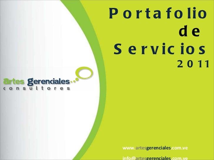 www. artes gerenciales .com.ve info@ artes gerenciales .com.ve Portafolio de   Servicios 2011