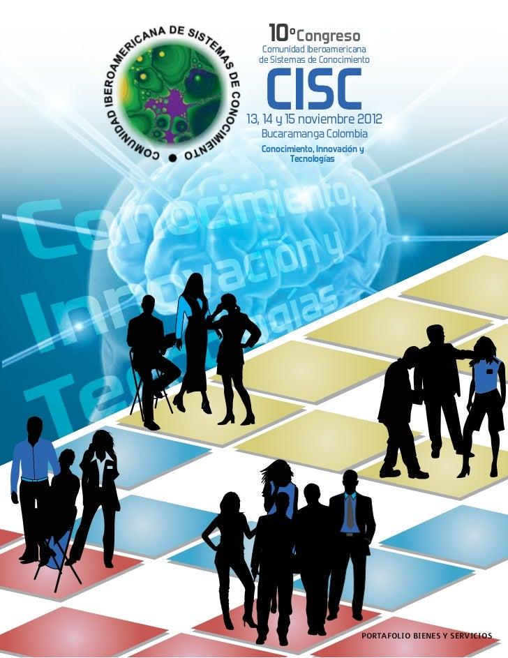 10ºCongreso   Comunidad Iberoamericana   CISC  de Sistemas de Conocimiento13, 14 y 15 noviembre 2012  Bucaramanga Colombia...