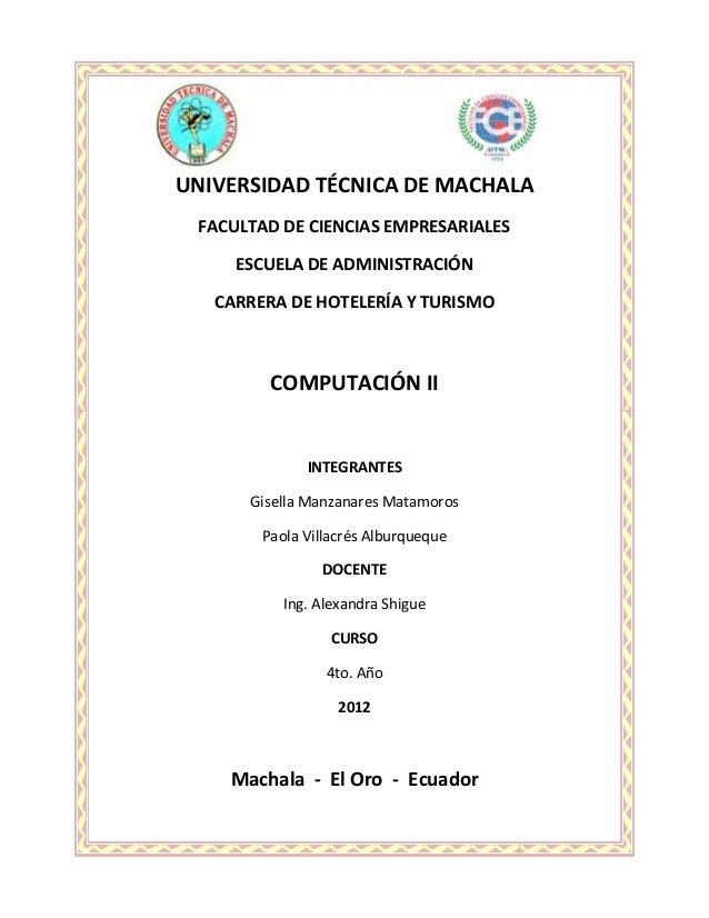 UNIVERSIDAD TÉCNICA DE MACHALA FACULTAD DE CIENCIAS EMPRESARIALES     ESCUELA DE ADMINISTRACIÓN   CARRERA DE HOTELERÍA Y T...