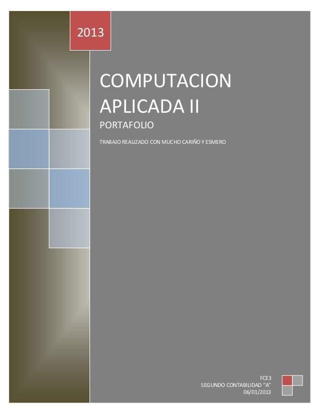 2013   COMPUTACION   APLICADA II   PORTAFOLIO   TRABAJO REALIZADO CON MUCHO CARIÑO Y ESMERO                               ...