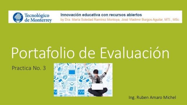 Portafolio de Evaluación  Practica No. 3  Ing. Ruben Amaro Michel