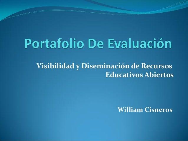 William Cisneros Visibilidad y Diseminación de Recursos Educativos Abiertos