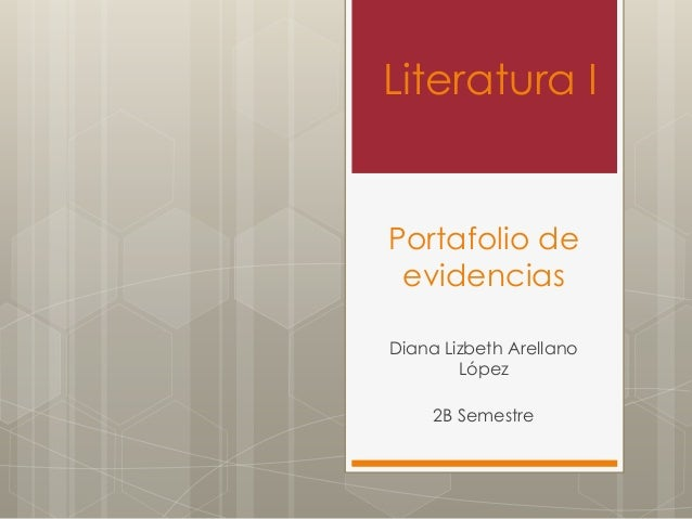 Portafolio de evidencias Diana Lizbeth Arellano López 2B Semestre Literatura I