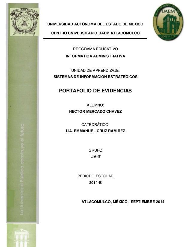 UNIVERSIDAD AUTÓNOMA DEL ESTADO DE MÉXICO  CENTRO UNIVERSITARIO UAEM ATLACOMULCO  PROGRAMA EDUCATIVO  INFORMATICA ADMINIST...