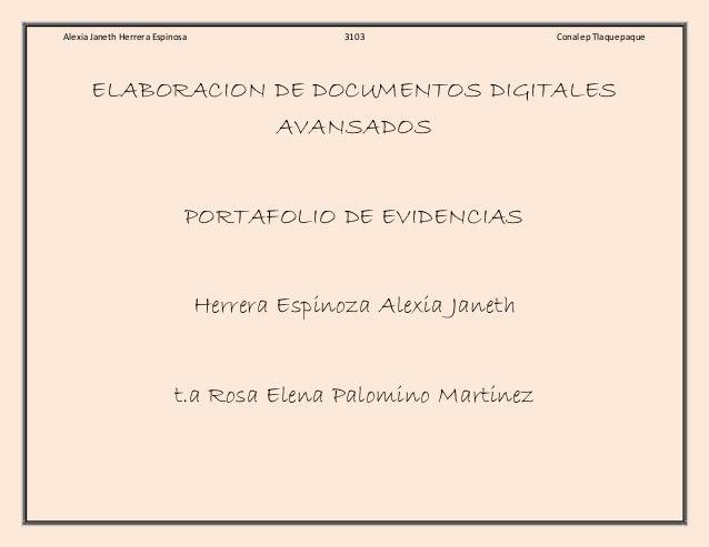 Alexia Janeth Herrera Espinosa 3103 Conalep Tlaquepaque  ELABORACION DE DOCUMENTOS DIGITALES  AVANSADOS  PORTAFOLIO DE EVI...