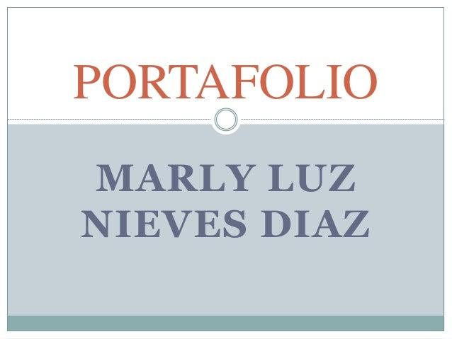 PORTAFOLIO  MARLY LUZ  NIEVES DIAZ