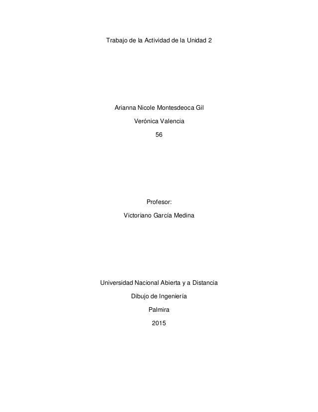 Trabajo de la Actividad de la Unidad 2 Arianna Nicole Montesdeoca Gil Verónica Valencia 56 Profesor: Victoriano García Med...