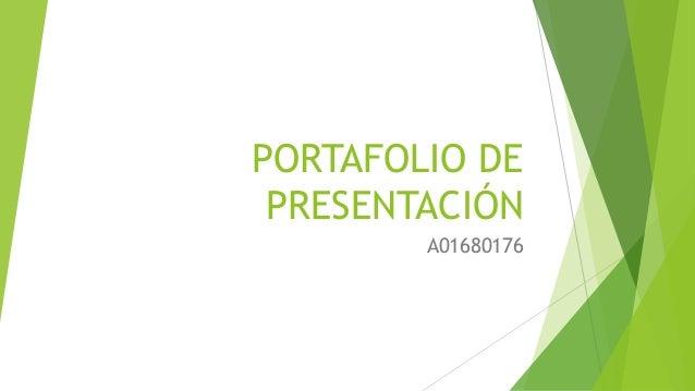 PORTAFOLIO DE PRESENTACIÓN A01680176