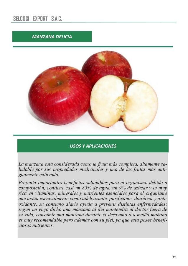 12 MANZANA DELICIA USOS Y APLICACIONES La manzana está considerada como la fruta más completa, altamente sa- ludable por s...