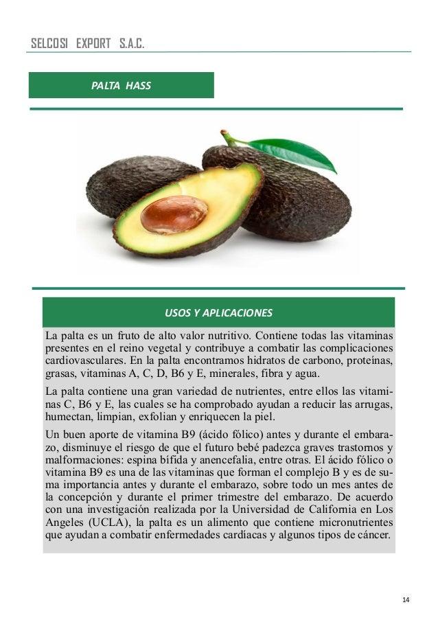 14 PALTA HASS USOS Y APLICACIONES La palta es un fruto de alto valor nutritivo. Contiene todas las vitaminas presentes en ...