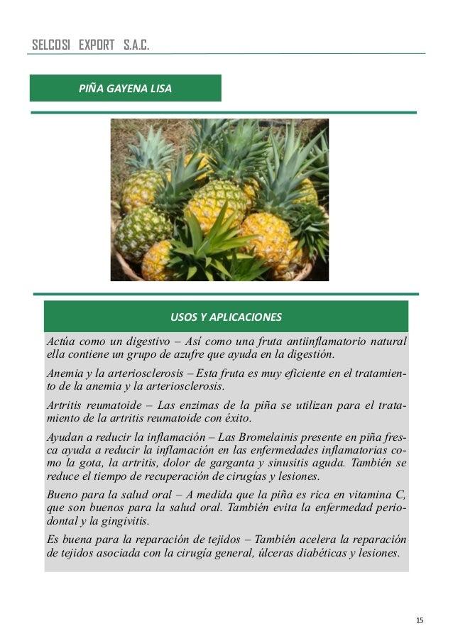 15 PIÑA GAYENA LISA USOS Y APLICACIONES Actúa como un digestivo – Así como una fruta antiinflamatorio natural ella contien...
