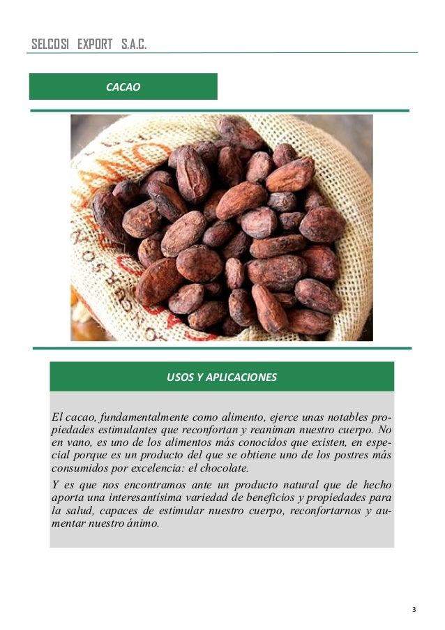 3 CACAO USOS Y APLICACIONES El cacao, fundamentalmente como alimento, ejerce unas notables pro- piedades estimulantes que ...