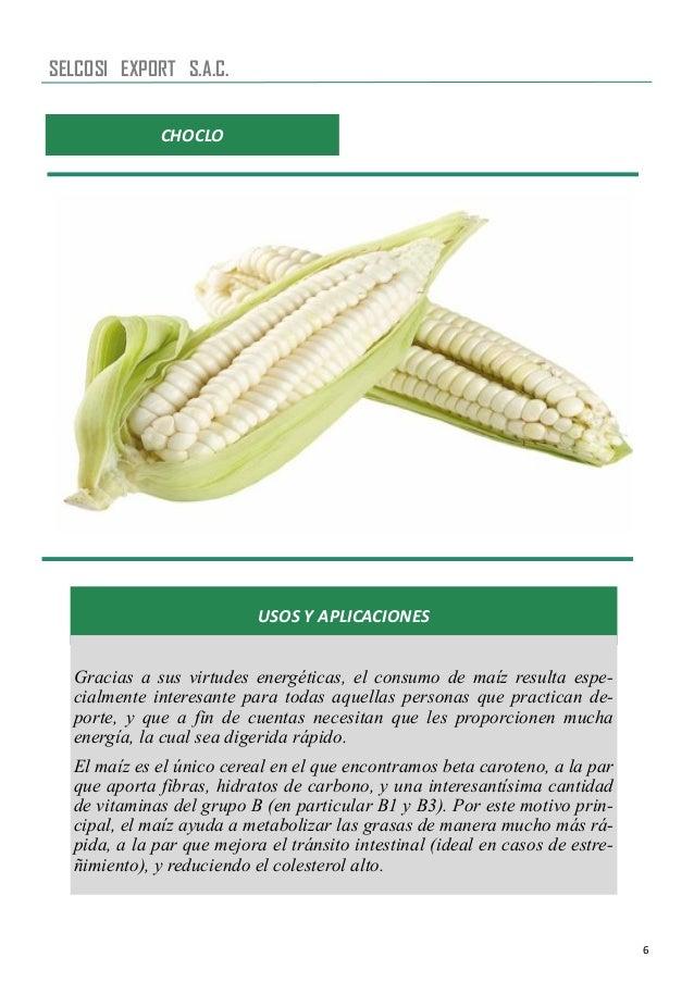 6 USOS Y APLICACIONES Gracias a sus virtudes energéticas, el consumo de maíz resulta espe- cialmente interesante para toda...