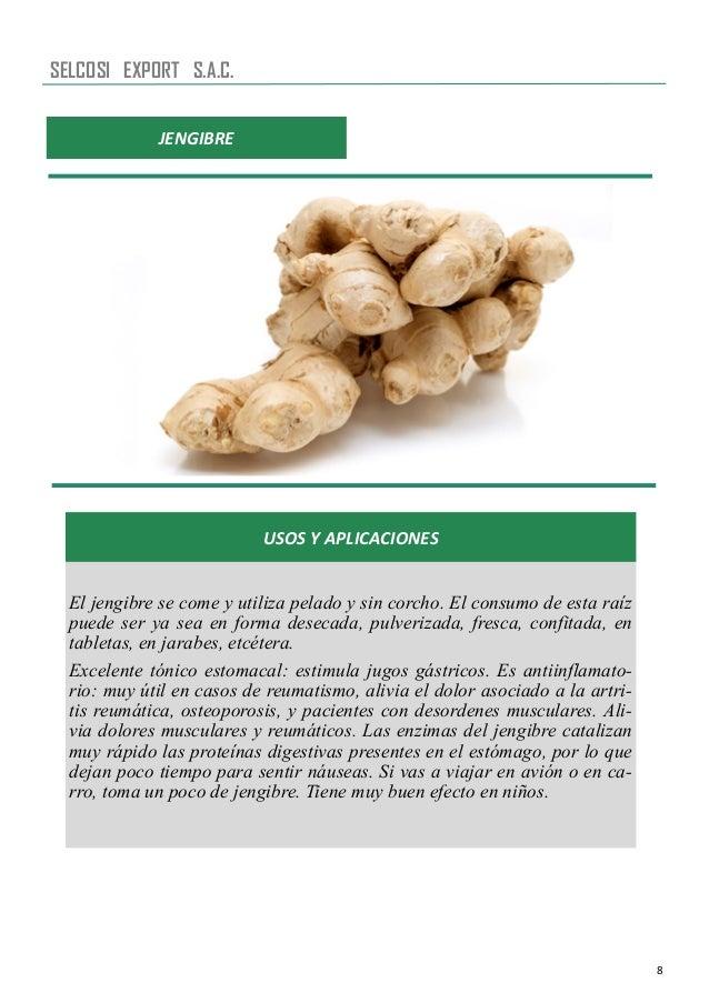 8 JENGIBRE USOS Y APLICACIONES El jengibre se come y utiliza pelado y sin corcho. El consumo de esta raíz puede ser ya sea...