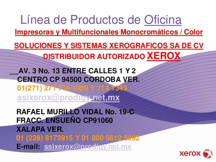 Línea de Productos de Oficina<br />Impresoras y Multifuncionales Monocromáticos / Color<br />SOLUCIONES Y SISTEMAS XEROGRA...