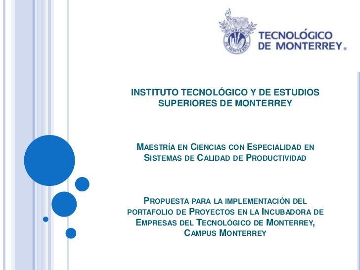 INSTITUTO TECNOLÓGICO Y DE ESTUDIOS      SUPERIORES DE MONTERREY  MAESTRÍA EN CIENCIAS CON ESPECIALIDAD EN   SISTEMAS DE C...