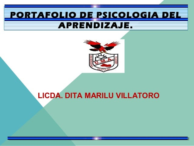 PORTAFOLIO DE PSICOLOGIA DEL APRENDIZAJE.  LICDA. DITA MARILU VILLATORO