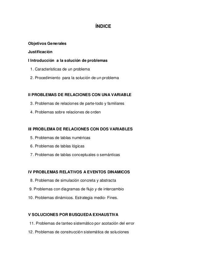 ÍNDICEObjetivos GeneralesJustificaciónI Introducción a la solución de problemas 1. Características de un problema 2. Proce...