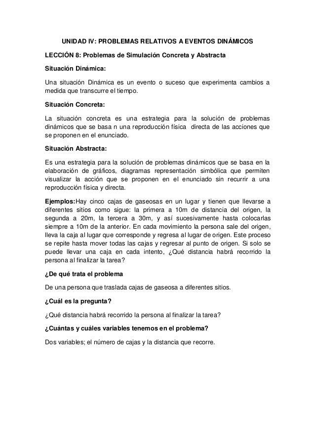 UNIDAD IV: PROBLEMAS RELATIVOS A EVENTOS DINÁMICOSLECCIÓN 8: Problemas de Simulación Concreta y AbstractaSituación Dinámic...