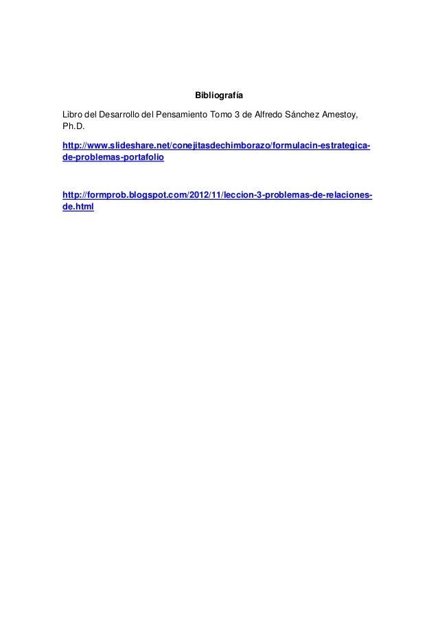 BibliografíaLibro del Desarrollo del Pensamiento Tomo 3 de Alfredo Sánchez Amestoy,Ph.D.http://www.slideshare.net/conejita...