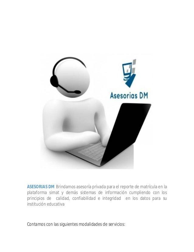 ASESORIAS DM Brindamos asesoría privada para el reporte de matrícula en la plataforma simat y demás sistemas de informació...