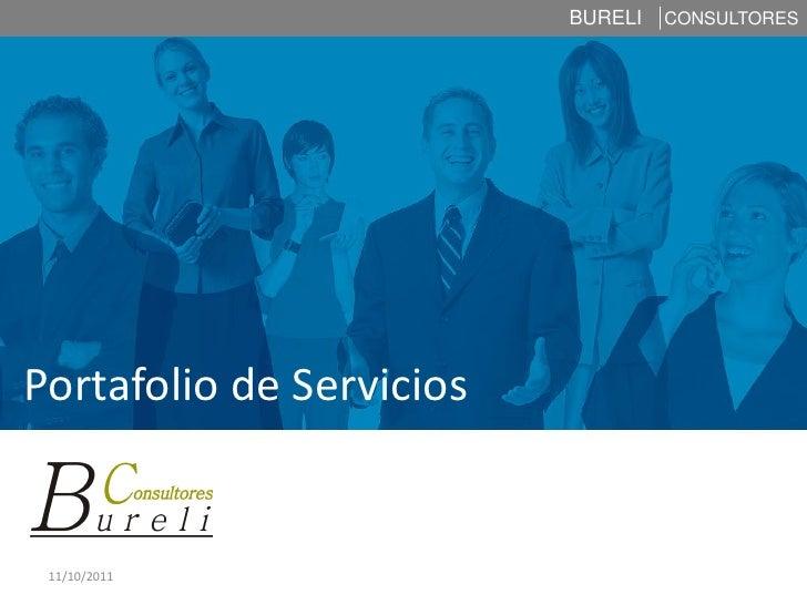 BURELI   CONSULTORESPortafolio de Servicios 11/10/2011
