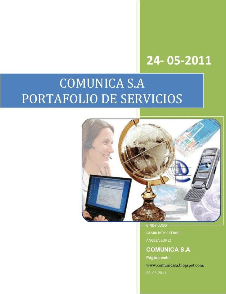 24- 05-2011     COMUNICA S.APORTAFOLIO DE SERVICIOS                 CINDY LUGO                 SAMIR REYES FERRER         ...