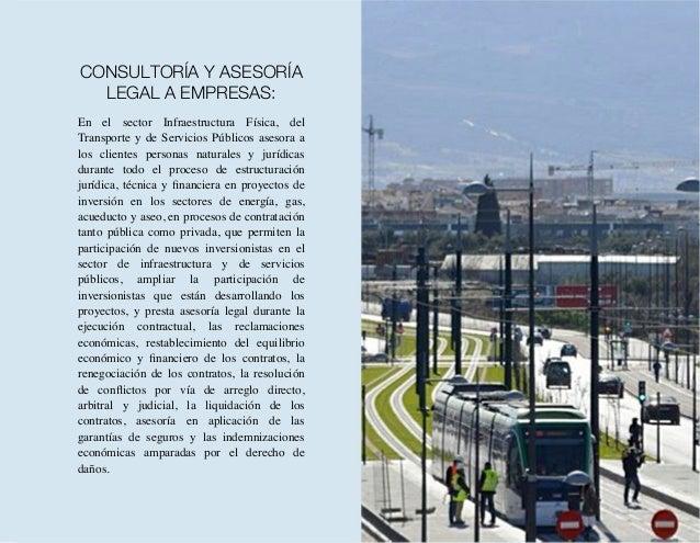 En el sector Infraestructura Física, del Transporte y de Servicios Públicos asesora a los clientes personas naturales y ju...