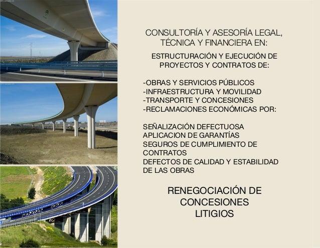 ESTRUCTURACIÓN Y EJECUCIÓN DE PROYECTOS Y CONTRATOS DE: -OBRAS Y SERVICIOS PÚBLICOS -INFRAESTRUCTURA Y MOVILIDAD -TRANSPOR...